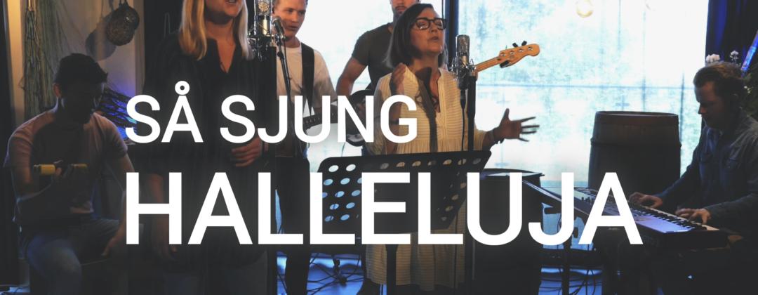 Så sjung halleluja (Hallelujah here below) på Youtube